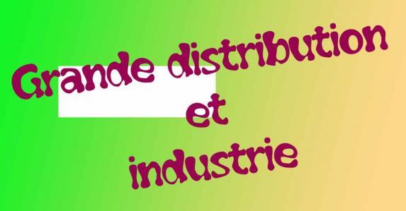 Grande distribution et industrie